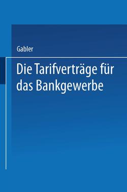 Die Tarifverträge für das Bankgewerbe von Wiesbaden,  Dr. Gabler