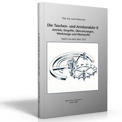 Die Taschen und Armbanduhr / Die Taschen und Armbanduhr, Bd. II von Hottenroth,  Josef
