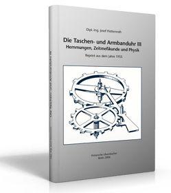 Die Taschen und Armbanduhr / Die Taschen und Armbanduhr, Bd. III von Hottenroth,  Josef