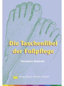 Die Taschenfibel der Fußpflege von Reinecke,  Hannelore