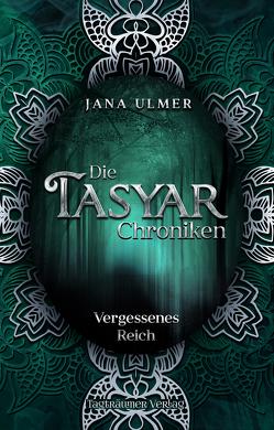 Die Tasyar Chroniken von Ulmer,  Jana