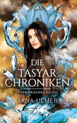 Die Tasyar-Chroniken von Ulmer,  Jana