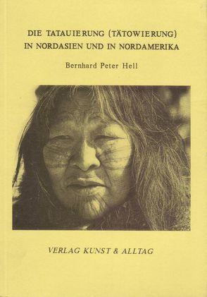 Die Tatauierung (Tätowierung) in Nordasien und in Nordamerika von Hell,  Bernhard P