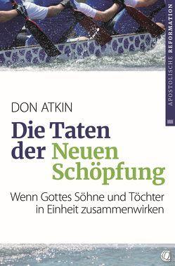 Die Taten der Neuen Schöpfung von Atkin,  Don