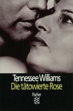 Die tätowierte Rose von Williams,  Tennessee