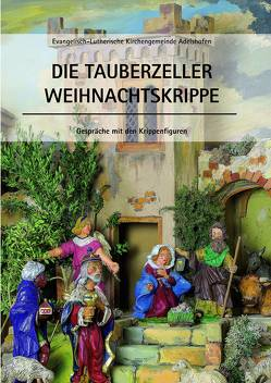 Die Tauberzeller Weihnachtskrippe von Ev.-Luth. Kirchengemeinde Adelshofen, Pfitzinger,  Willi