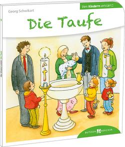 Die Taufe den Kindern erklärt von Leberer,  Sigrid, Schwikart,  Georg