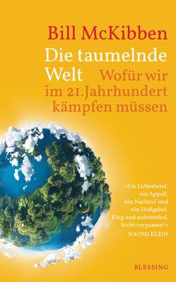 Die taumelnde Welt von McKibben,  Bill, Schmid,  Sigrid