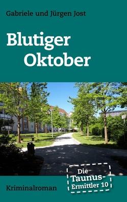 Die Taunus-Ermittler Band 10 – Blutiger Oktober von Jost,  Gabriele, Jost,  Jürgen