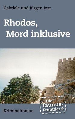 Die Taunus-Ermittler Band 9 – Rhodos, Mord inklusive von Jost,  Gabriele, Jost,  Jürgen