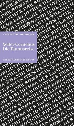 Die Taunusreise von Cornelius,  Peter, Hennig,  Mareike, Xeller,  Christian