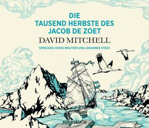 Die tausend Herbste des Jacob de Zoet von Mitchell,  David, Steck,  Johannes, Wolters,  Doris, Zimber,  Corinna
