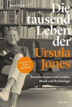 Die tausend Leben der Ursula Jones von Stalder,  Heinz