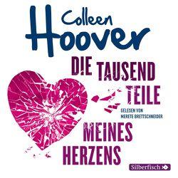Die tausend Teile meines Herzens von Brettschneider,  Merete, Ganslandt,  Katarina, Hoover,  Colleen