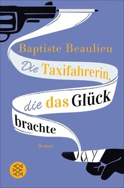Die Taxifahrerin, die das Glück brachte von Beaulieu,  Baptiste, Frucht,  Marlene