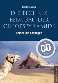 Die Technik beim Bau der Cheopspyramide von Borrmann,  Josef