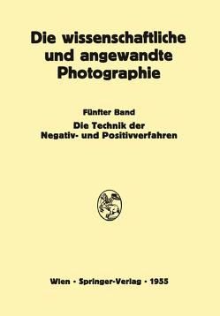 Die Technik der Negativ- und Positivverfahren von Michel,  Kurt, Mutter,  Edwin, Stüper,  Josef