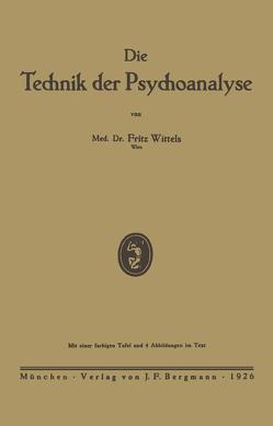 Die Technik der Psychoanalyse von Wittels,  Fritz