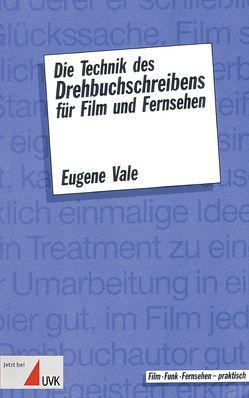Die Technik des Drehbuchschreibens für Film und Fernsehen von Bretzinger,  Jürgen, Galster,  Gabi, Vale,  Eugene
