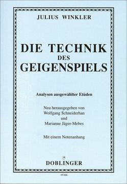 Die Technik des Geigenspiels von Jäger-Mebes,  Marianne, Schneiderhan,  Wolfgang, Winkler,  Julius