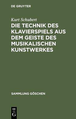 Die Technik des Klavierspiels aus dem Geiste des musikalischen Kunstwerkes von Schubert,  Kurt
