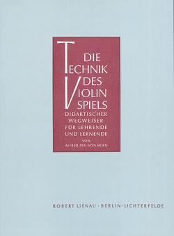 Die Technik des Violinspiels von Horn,  Alfred
