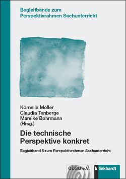 Die technische Perspektive konkret von Bohrmann,  Mareike, Möller,  Kornelia, Tenberge,  Claudia