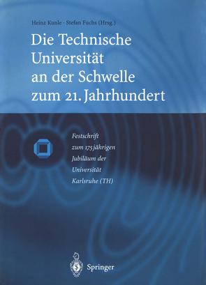 Die Technische Universität an der Schwelle zum 21. Jahrhundert von Fuchs,  Stefan, Kunle,  Heinz
