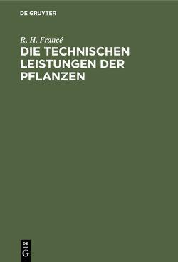 Die technischen Leistungen der Pflanzen von Francé,  R. H.