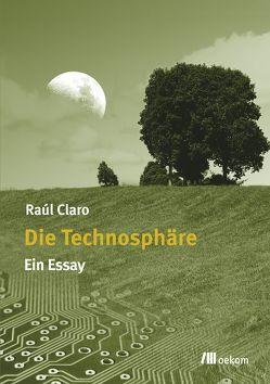 Die Technosphäre von Claro,  Raul