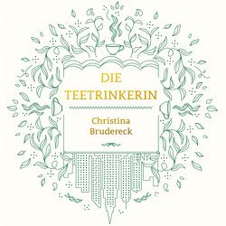 Die Teetrinkerin von Brudereck,  Christina