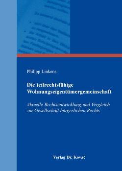 Die teilrechtsfähige Wohnungseigentümergemeinschaft von Linkens,  Philipp