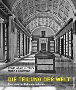 Die Teilung der Welt von Schulz-Dornburg,  Ursula, Zimmermann,  Martin