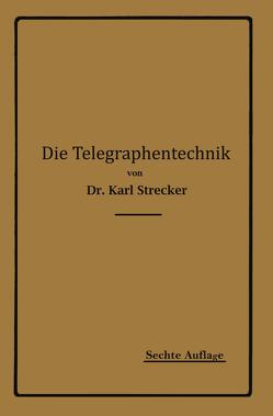 Die Telegraphentechnik von Strecker,  Karl