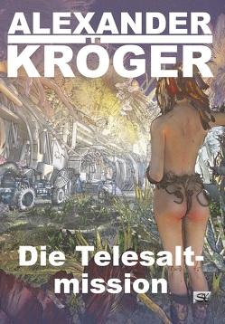 Die Telesaltmission von Kröger,  Alexander