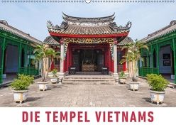 Die Tempel Vietnams (Wandkalender 2018 DIN A2 quer) von Ristl,  Martin