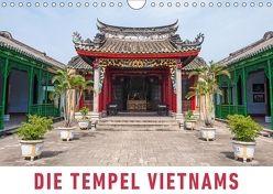 Die Tempel Vietnams (Wandkalender 2018 DIN A4 quer) von Ristl,  Martin