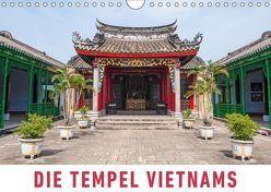 Die Tempel Vietnams (Wandkalender 2019 DIN A4 quer) von Ristl,  Martin