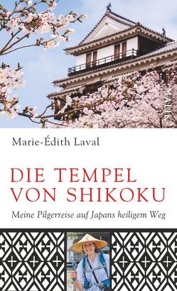 Die Tempel von Shikoku von Laval,  Marie-Édith, Müller-Renzoni,  Bettina, Neeb,  Barbara