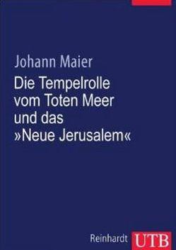 Die Tempelrolle vom Toten Meer und das 'Neue Jerusalem' von Maier,  Johann