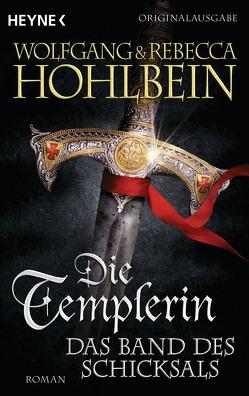Die Templerin – Das Band des Schicksals von Hohlbein,  Rebecca, Hohlbein,  Wolfgang