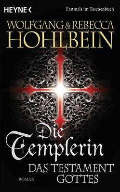 Die Templerin – Das Testament Gottes von Hohlbein,  Rebecca, Hohlbein,  Wolfgang