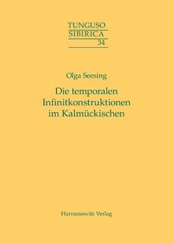 Die temporalen Infinitkonstruktionen im Kalmückischen von Seesing,  Olga