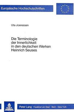 Die Terminologie der Innerlichkeit in den deutschen Werken Heinrich Seuses von Joeressen,  Uta