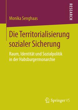 Die Territorialisierung sozialer Sicherung von Senghaas,  Monika