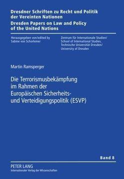 Die Terrorismusbekämpfung im Rahmen der Europäischen Sicherheits- und Verteidigungspolitik (ESVP) von Ramsperger,  Martin