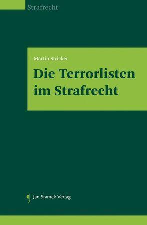 Die Terrorlisten im Strafrecht von Stricker,  Martin