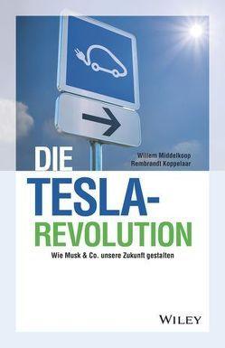 Die Tesla-Revolution von Koppelaar,  Rembrandt, Middelkoop,  Willem