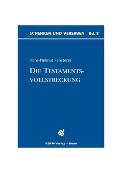 Die Testamentsvollstreckung von Fensterer,  Hans H
