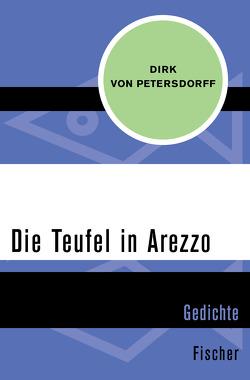 Die Teufel in Arezzo von Petersdorff,  Dirk von
